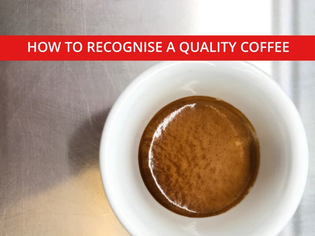 how to recognise a quality coffee